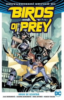 BIRDS OF PREY 3 - KRUH SE UZAVÍRÁ